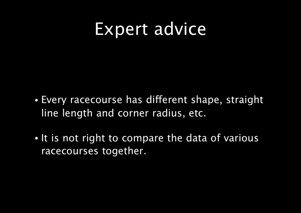 Expert advice • Every racecourse has different ...