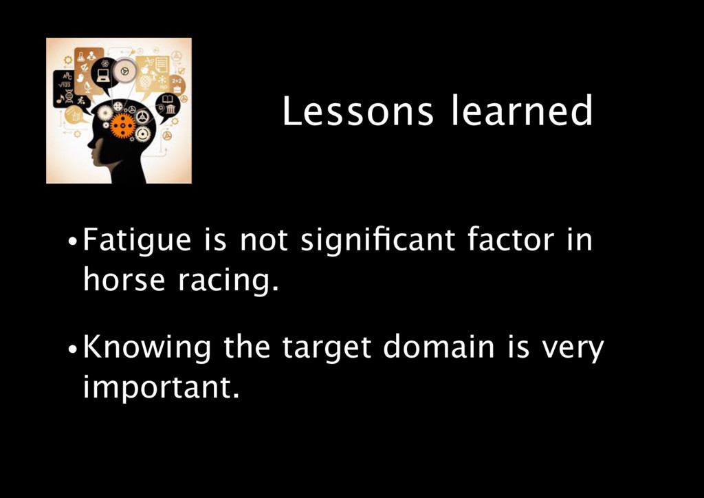 Lessons learned •Fatigue is not significant fact...