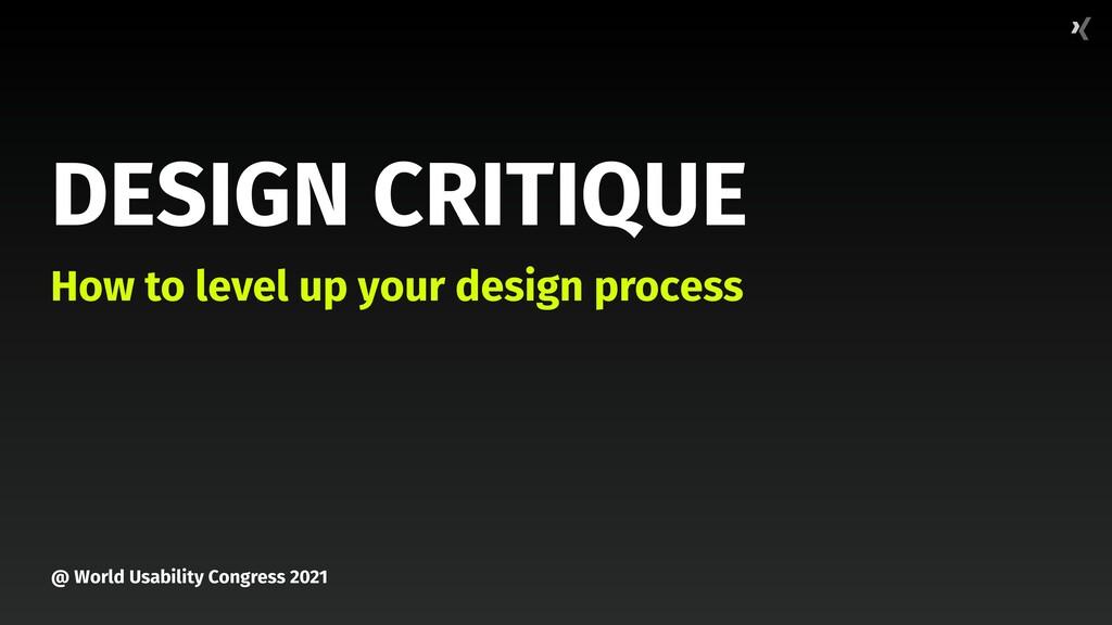 @ World Usability Congress 2021 DESIGN CRITIQUE...