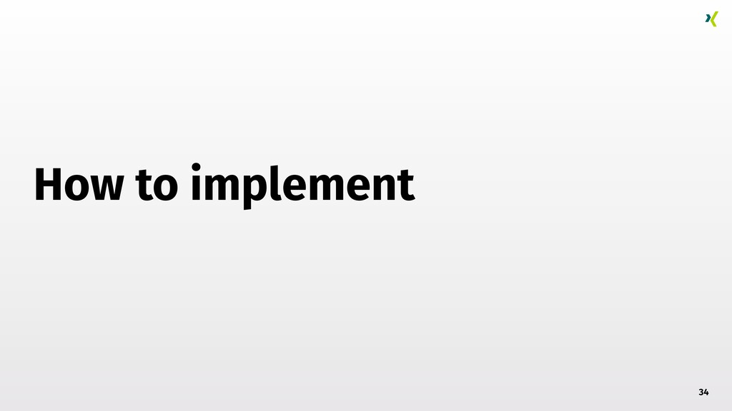 How to implement 34