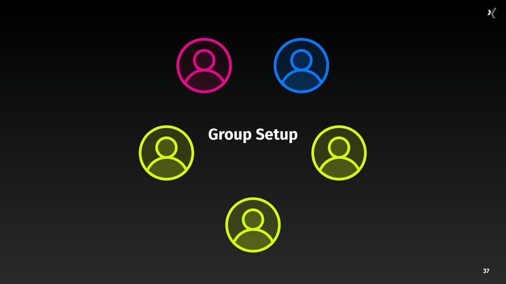 37 Group Setup