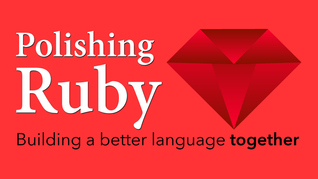 Building a better language together Polishing R...