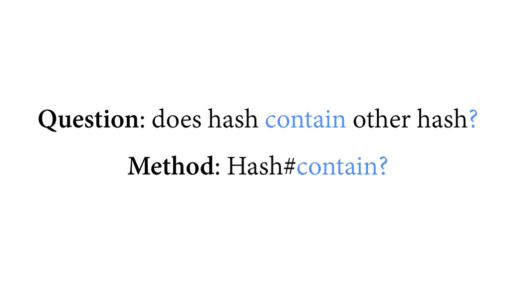 Question: does hash contain other hash? ! Metho...