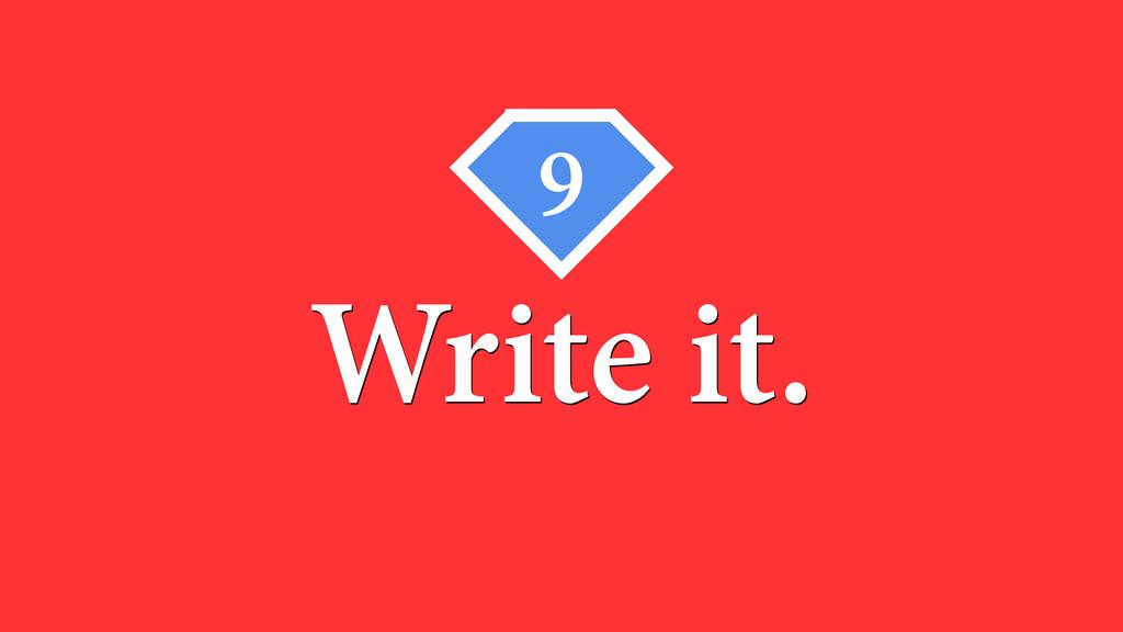 9 Write it.