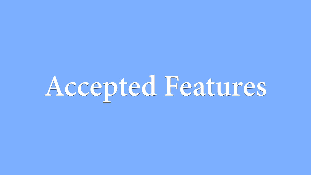 Accepted Features