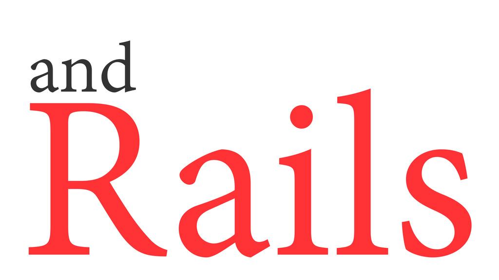Rails and