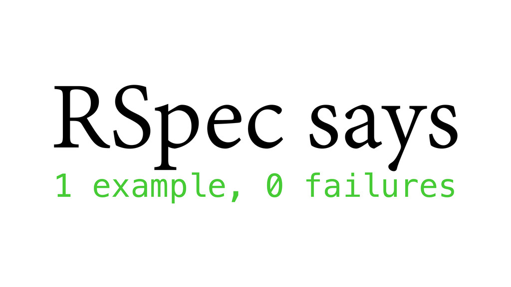 RSpec says 1 example, 0 failures