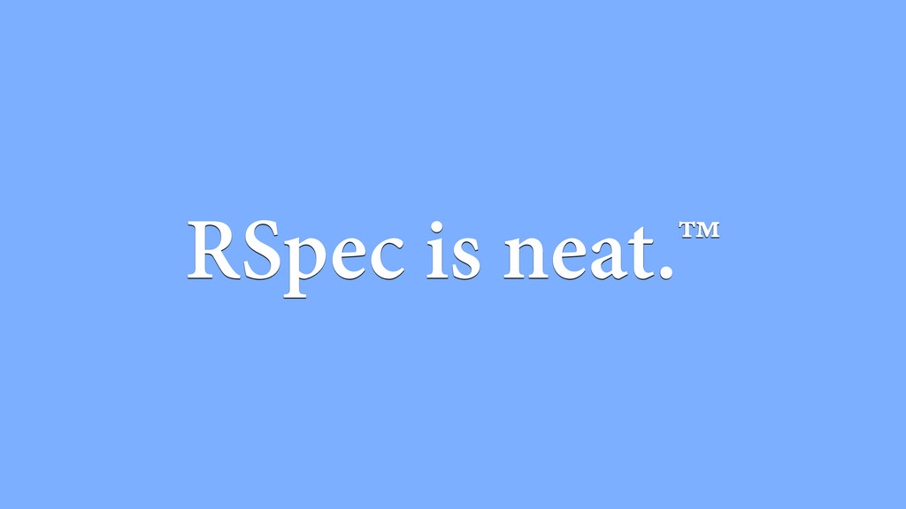 RSpec is neat.™