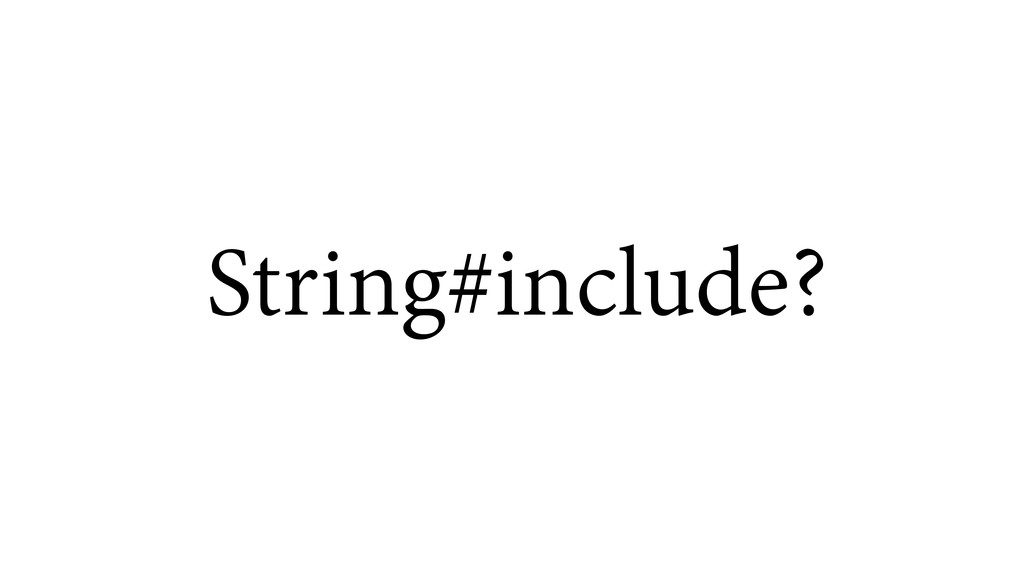 String#include?