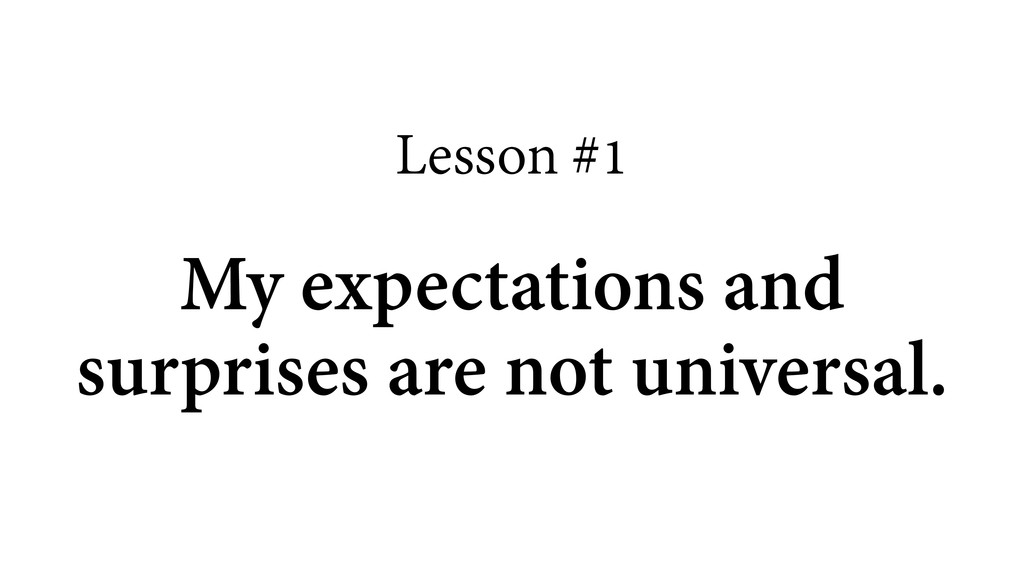 Lesson #1 ! My expectations and surprises are n...