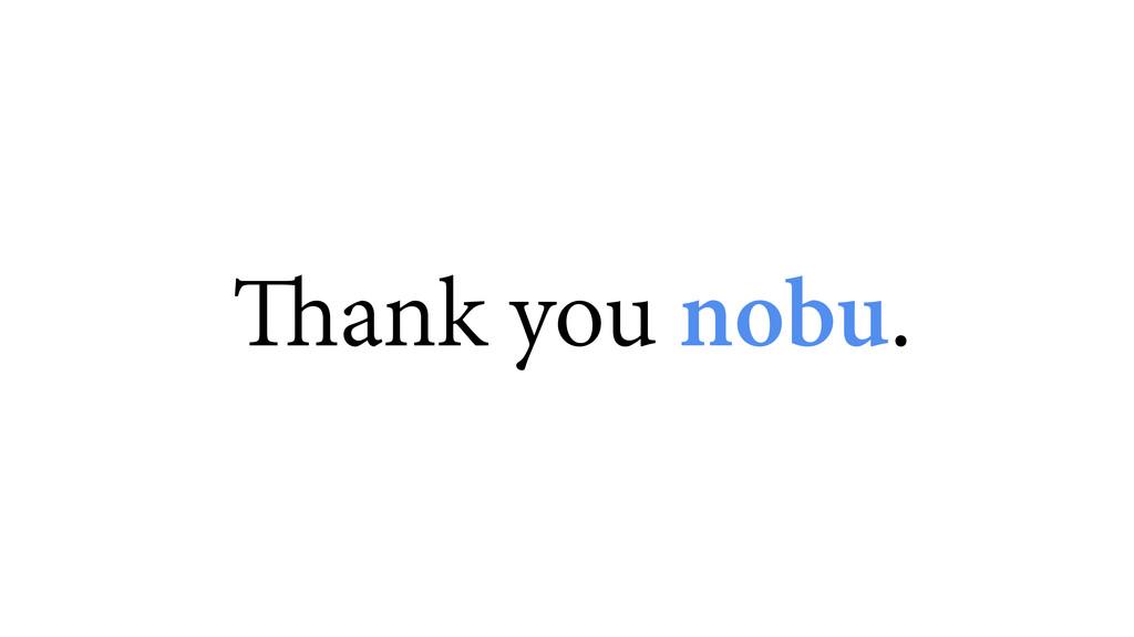 Thank you nobu.