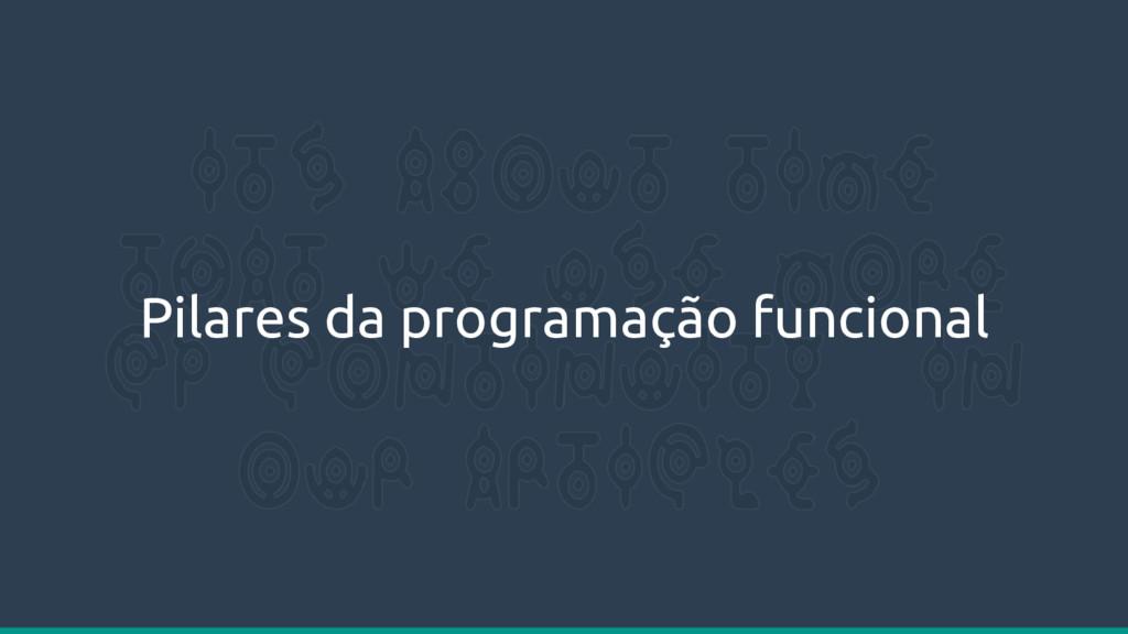 Pilares da programação funcional