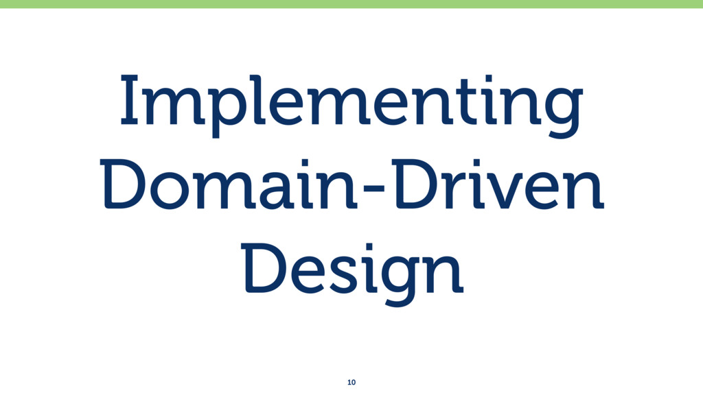 Implementing Domain-Driven Design 10