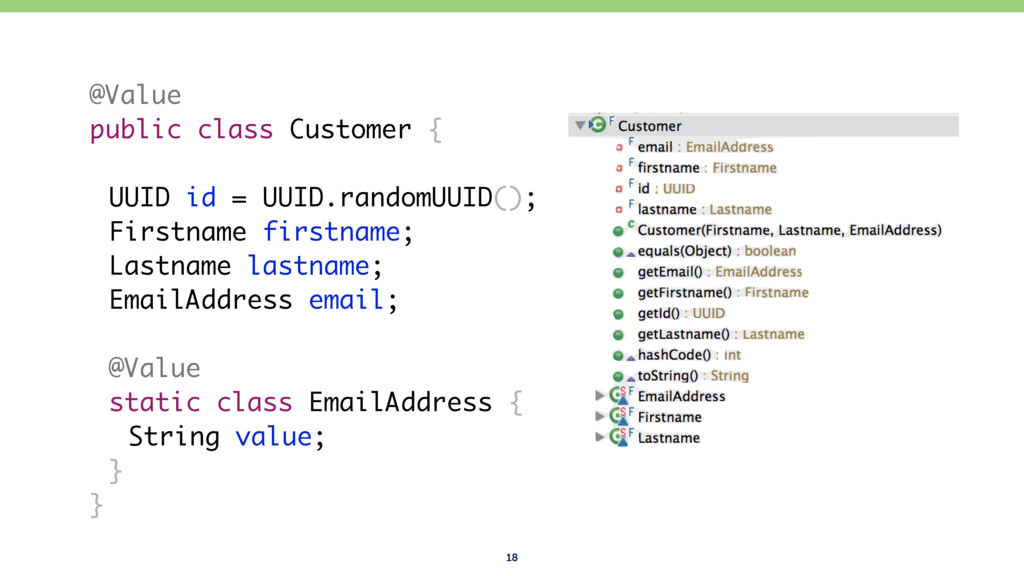 18 @Value public class Customer { UUID id = UUI...