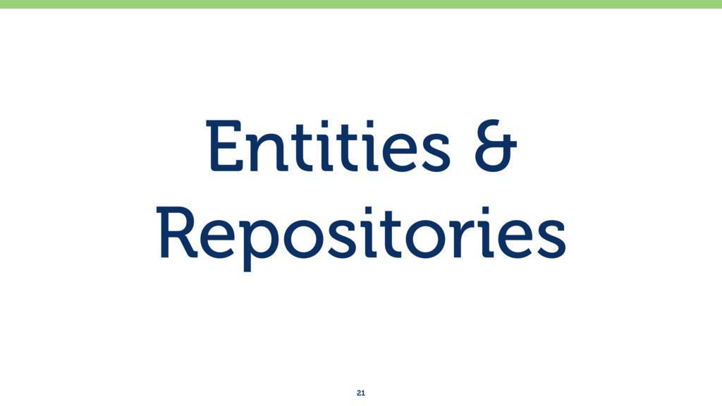 Entities & Repositories 21