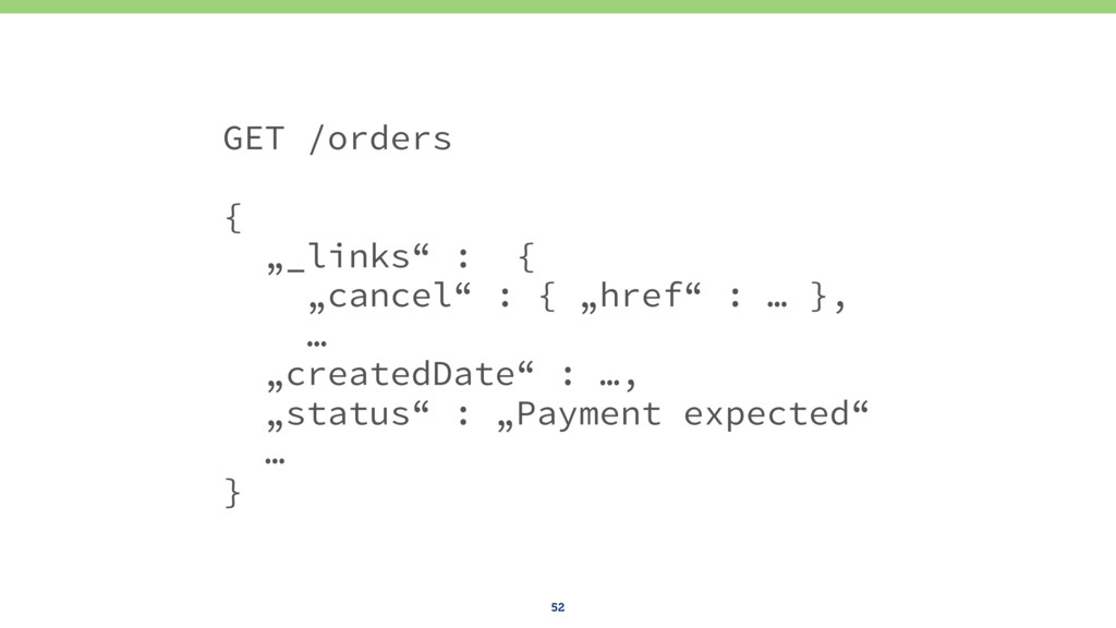 "52 GET /orders { ""_links"" : { ""cancel"" : { ""hre..."