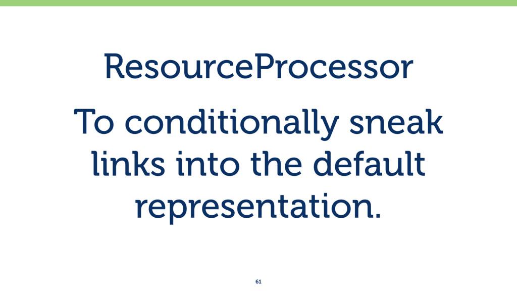 ResourceProcessor To conditionally sneak links ...