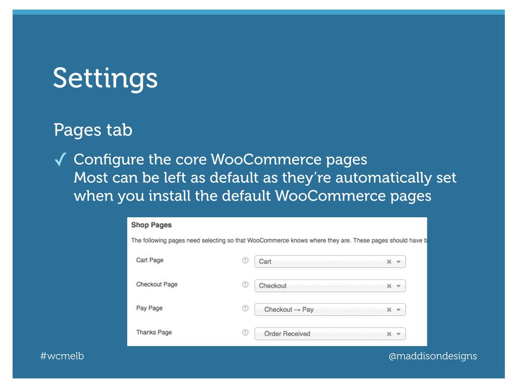 #wcmelb @maddisondesigns Pages tab ✓ Configure t...