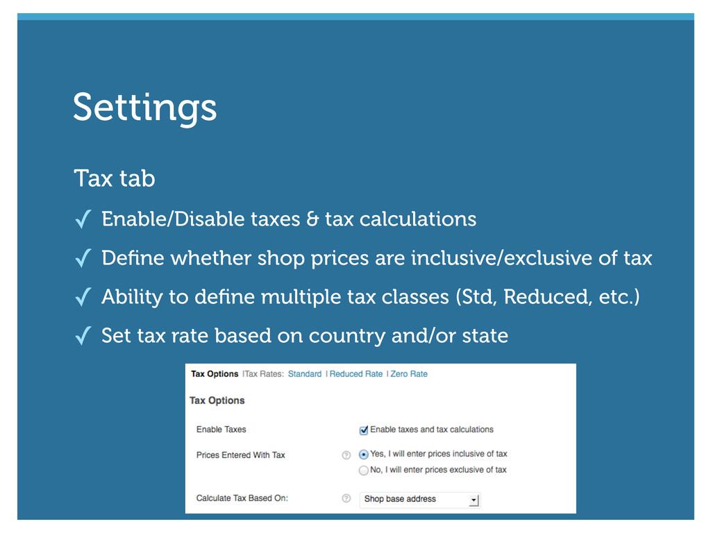 Tax tab ✓ Enable/Disable taxes & tax calculatio...