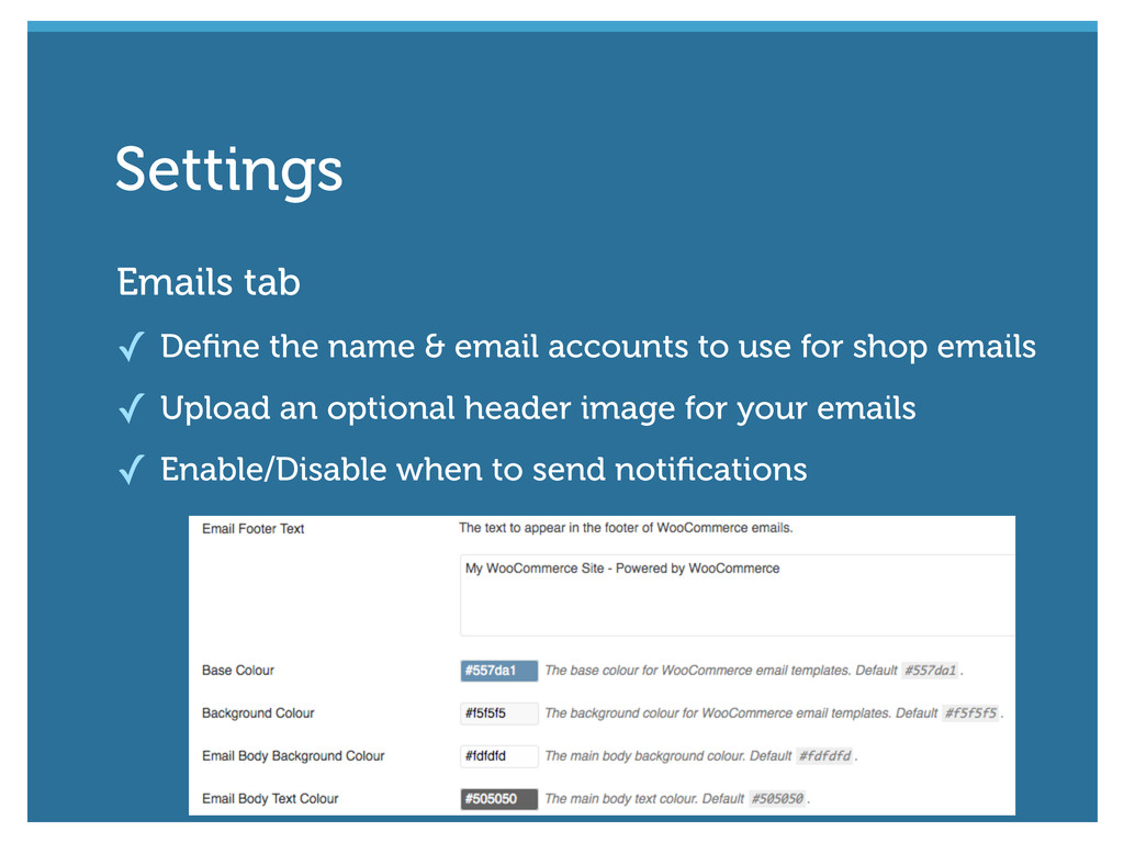 Emails tab ✓ Define the name & email accounts to...