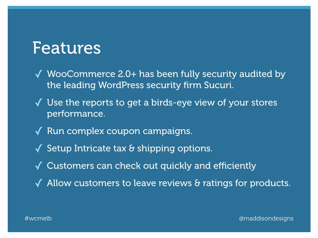 #wcmelb @maddisondesigns ✓ WooCommerce 2.0+ has...
