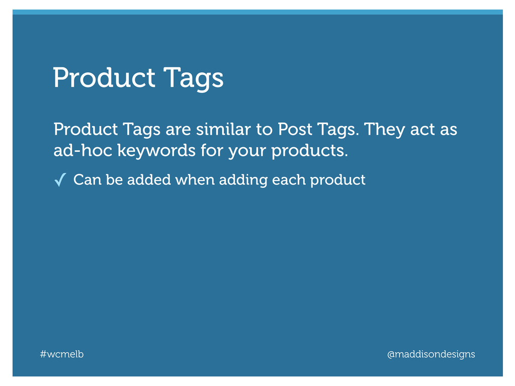 #wcmelb @maddisondesigns Product Tags are simil...