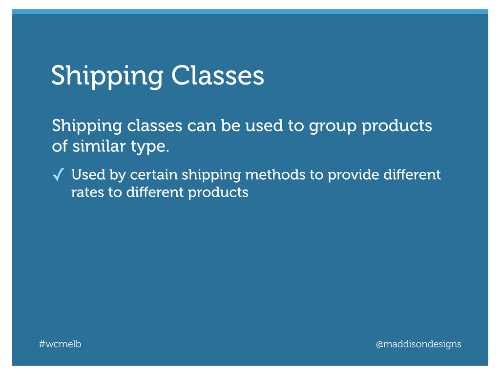 #wcmelb @maddisondesigns Shipping classes can b...