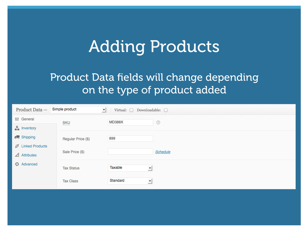 Product Data fields will change depending on the...