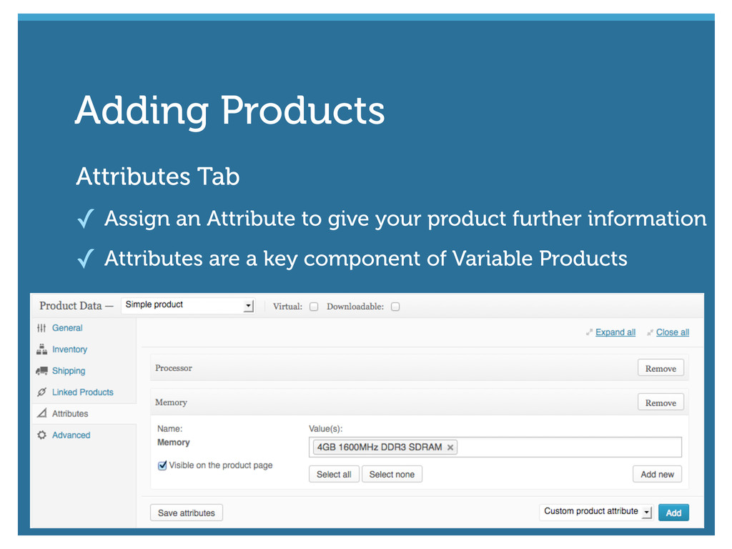 Attributes Tab ✓ Assign an Attribute to give yo...