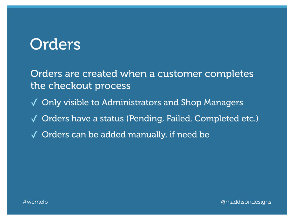 #wcmelb @maddisondesigns Orders are created whe...