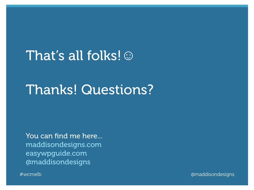 #wcmelb @maddisondesigns That's all folks!☺ Tha...