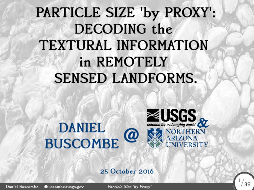 25 October 2016 Daniel Buscombe. dbuscombe@usgs...