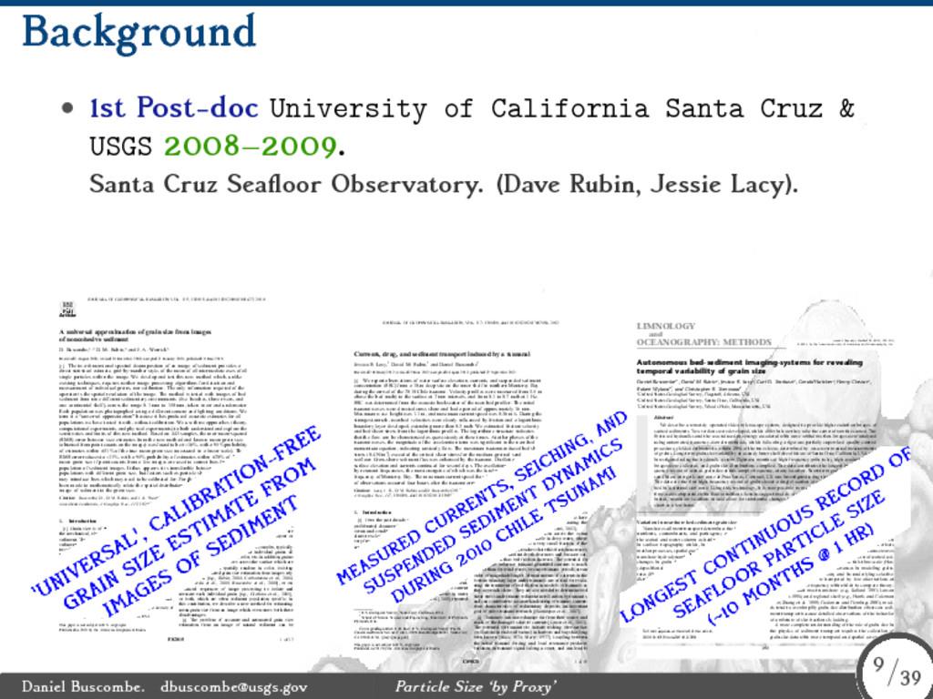 Background • 1st Post-doc University of Califor...