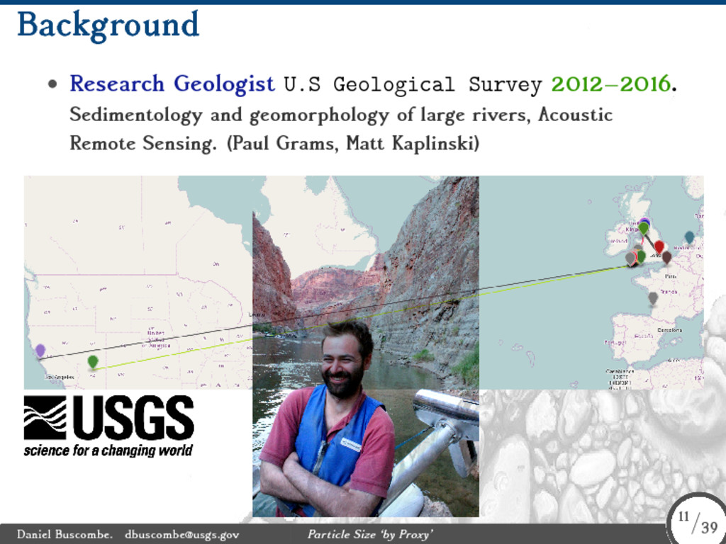 Background • Research Geologist U.S Geological ...