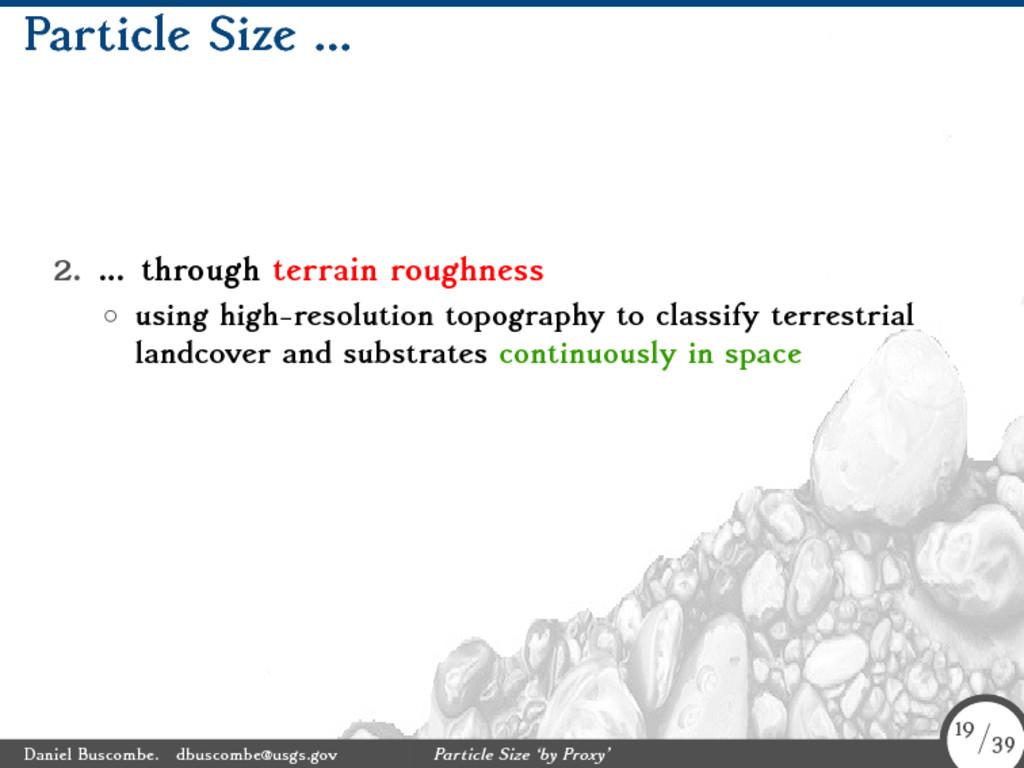 Particle Size ... 2. ... through terrain roughn...
