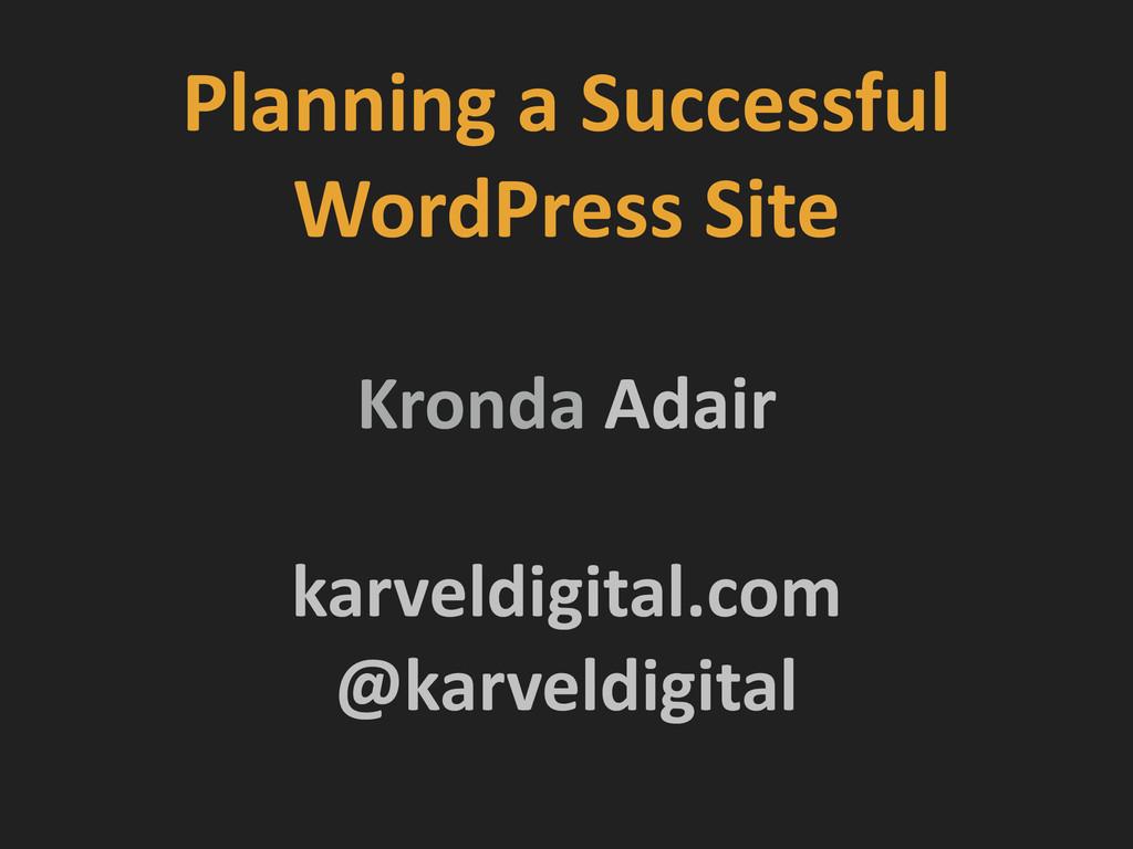 Planning a Successful   WordPress...