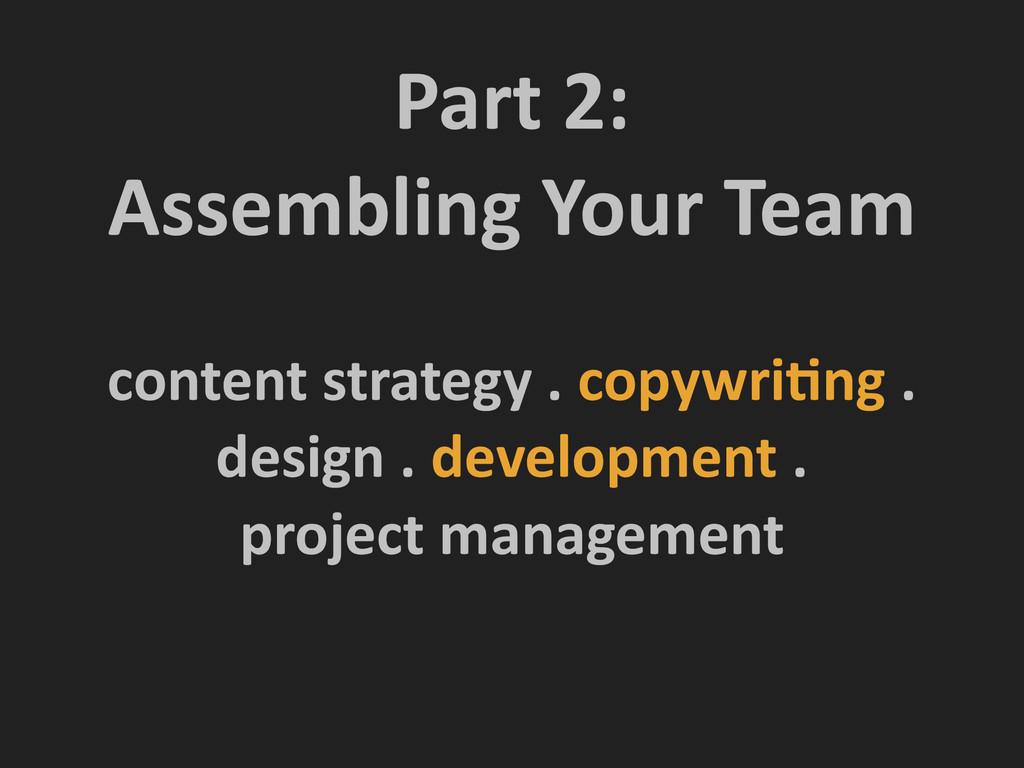 Part 2:   Assembling Your Team c...