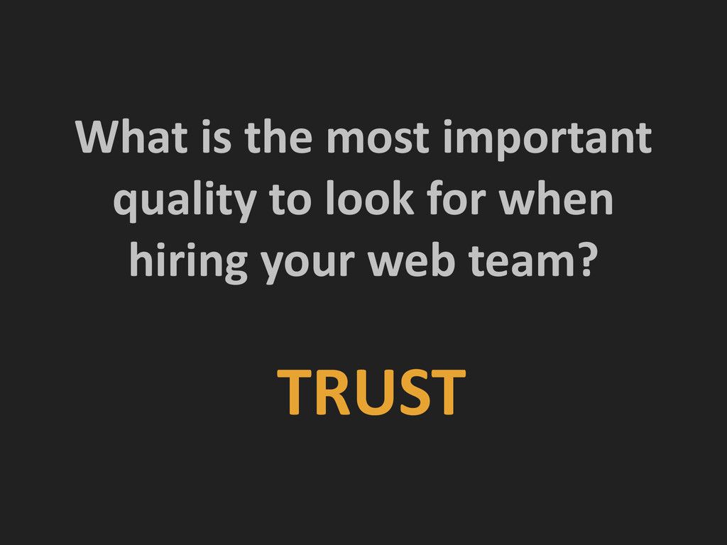 What is the most important  qual...