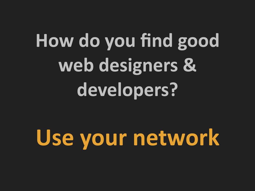 How do you find good  web desi...
