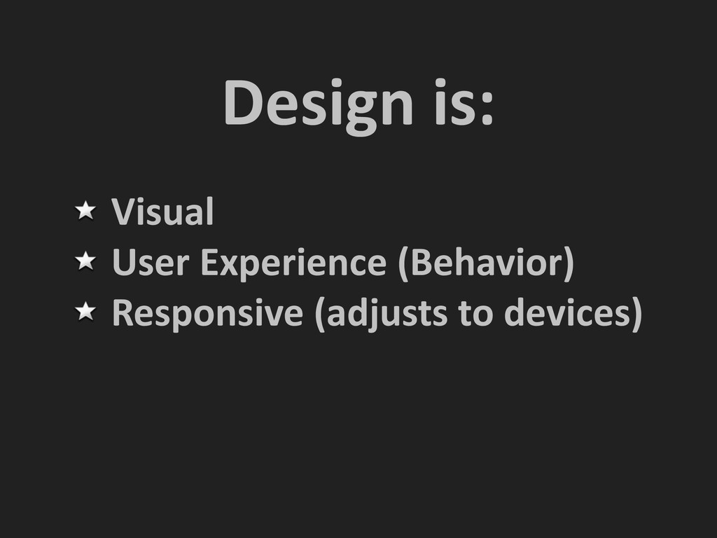 Design is: Visual  User Experience ...