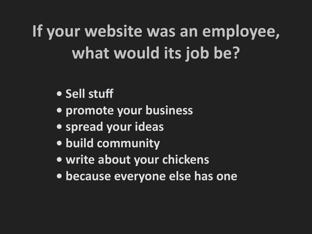 If your website was an employee,...