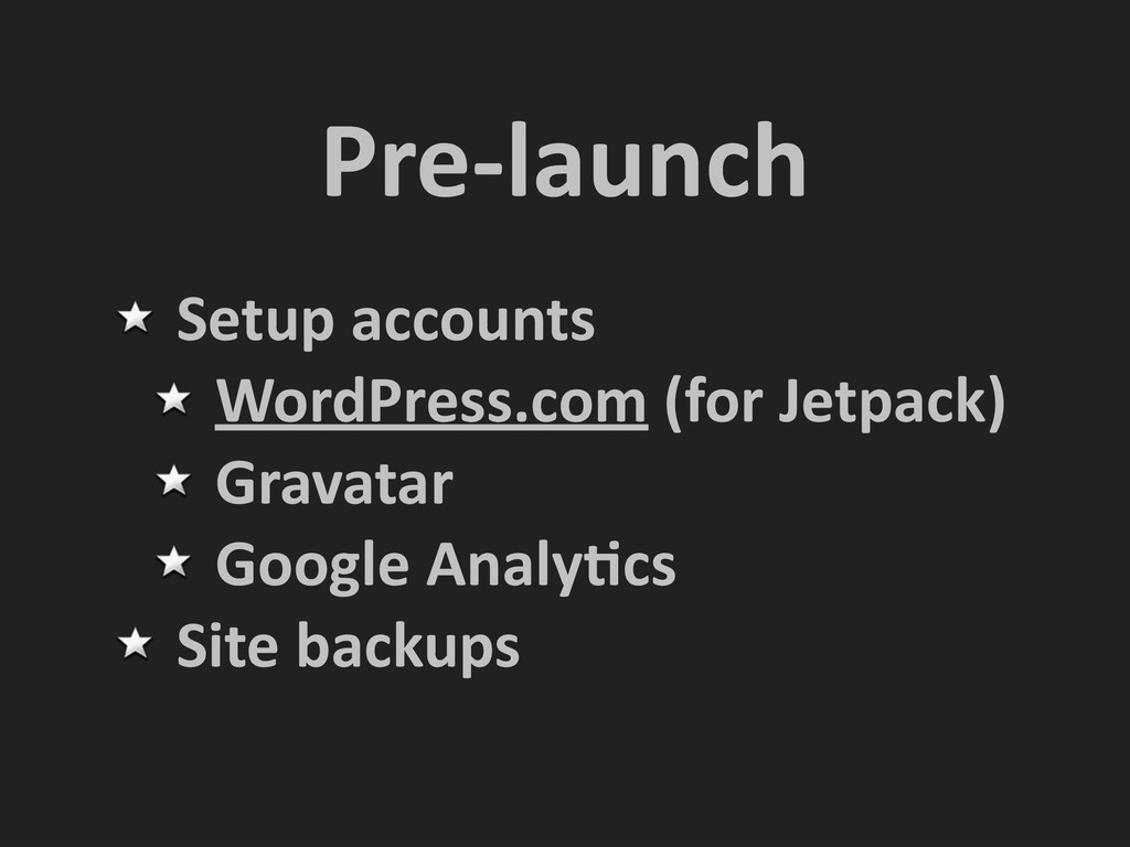 Pre-‐launch Setup accounts  WordPress.co...
