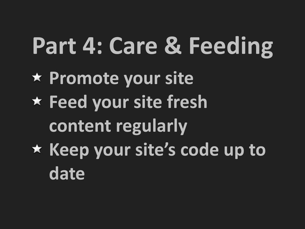 Part 4: Care & Feeding Promote y...