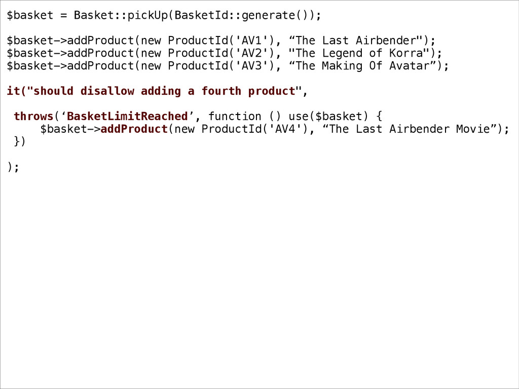 $basket = Basket::pickUp(BasketId::generate());...