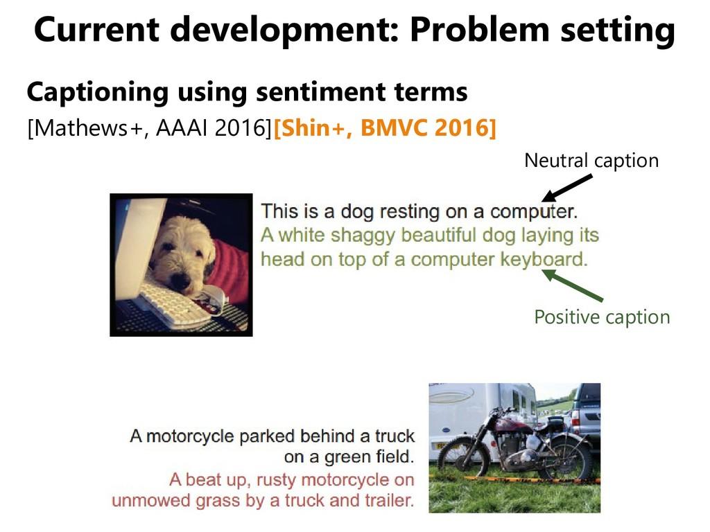 Current development: Problem setting Captioning...