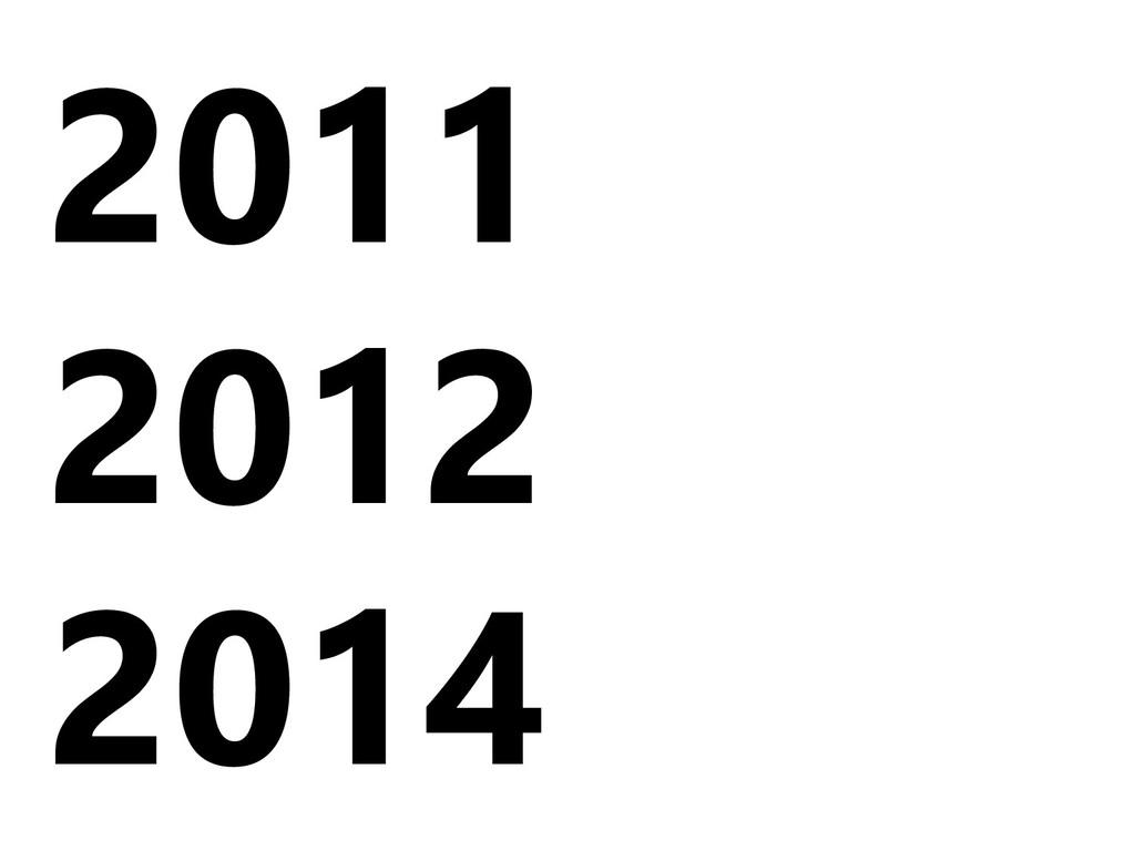 2011 2012 2014