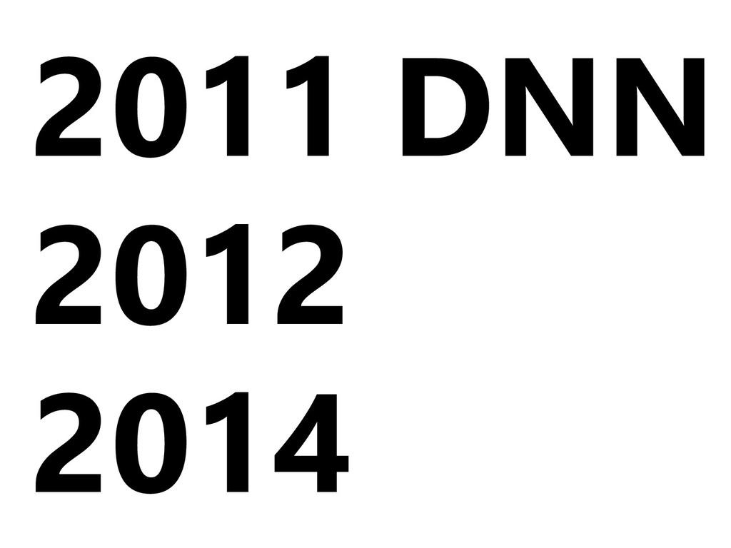 2011 2012 2014 DNN