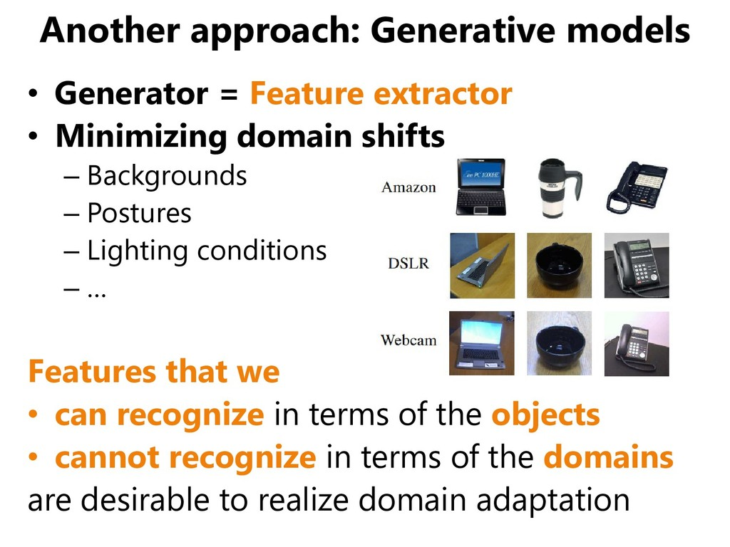 Another approach: Generative models • Generator...
