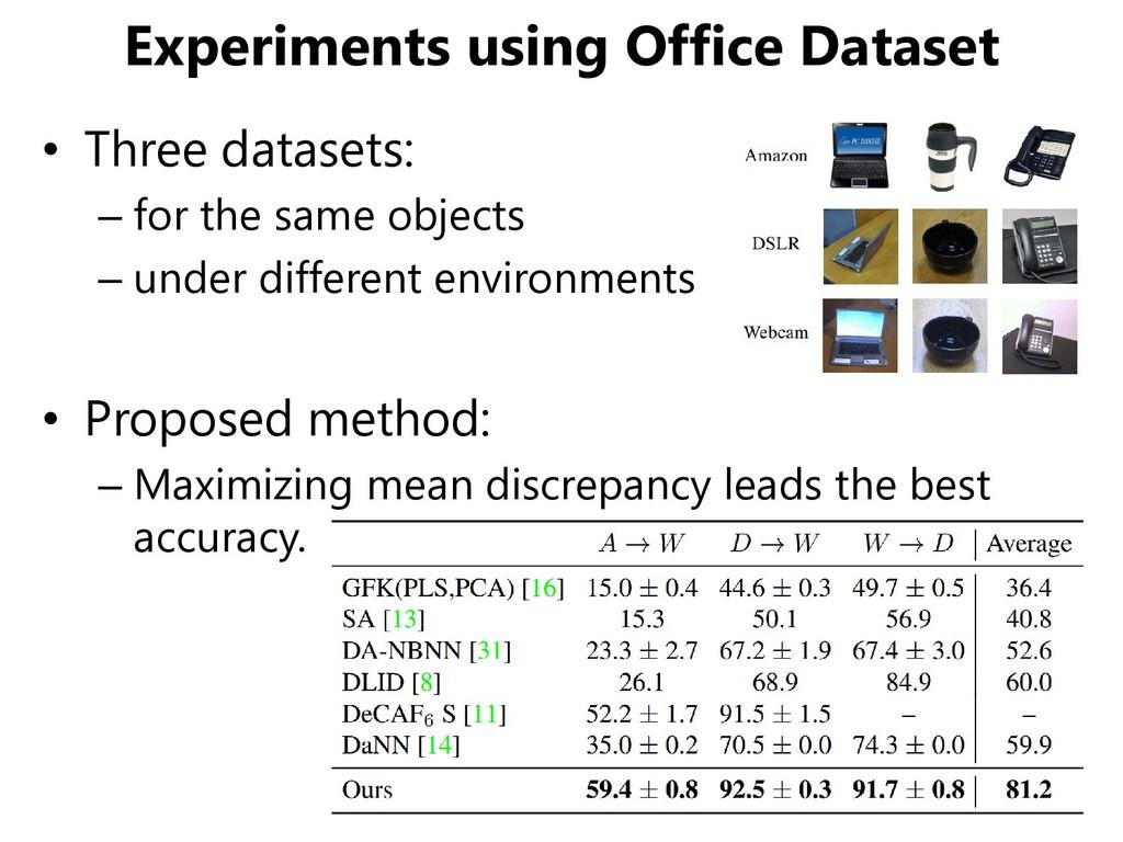 Experiments using Office Dataset • Three datase...