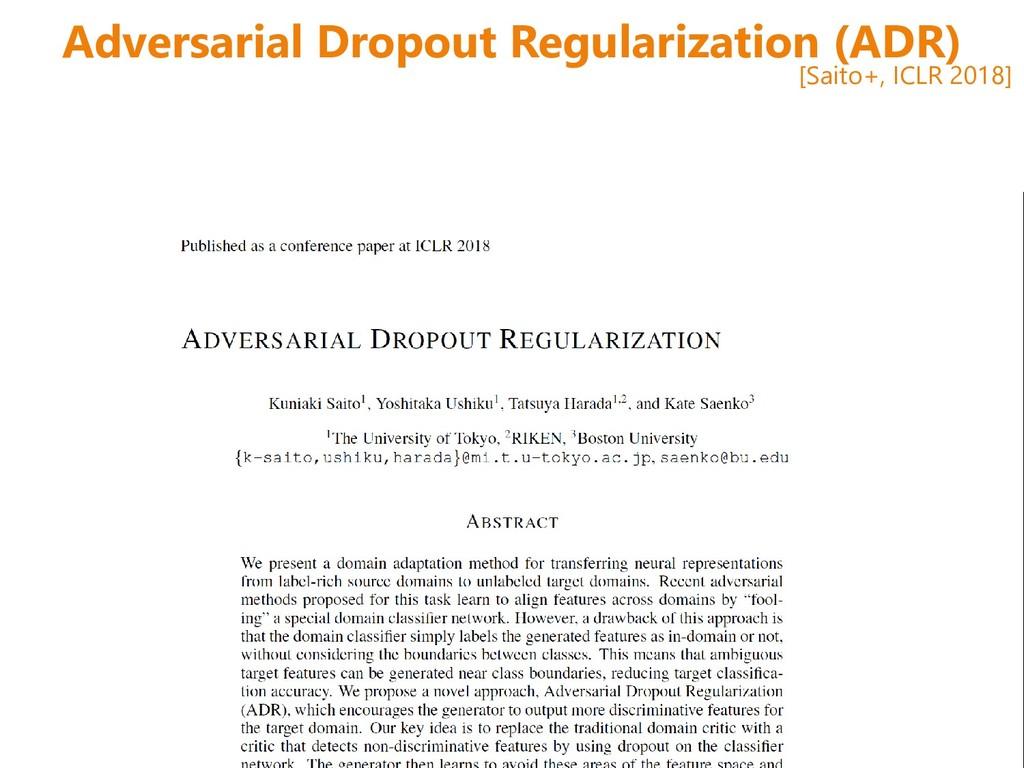 Adversarial Dropout Regularization (ADR) [Saito...